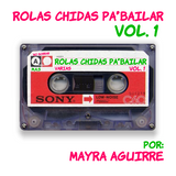 Rolas Chidas Pa´Bailar Vol. 1