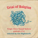 Trial of Babylon - By Gio Highmuzik