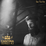 Cantina Series #3 - Se-Te-Ve