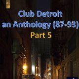 Club Detroit – Anthology (87-93) – Part 5
