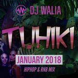 TUHIKI - JAN 18 - HIPHOP & RnB MIX - @djwaliauk