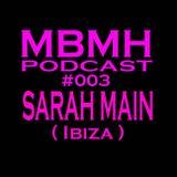 MBMH Podcast #003 - SARAH MAIN ( Ibiza )