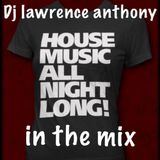 dj lawrence anthony new house in the mix 391