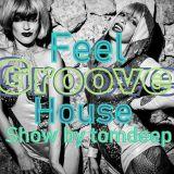 Feel Groove House Show # 25