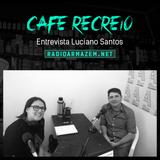 Café Recreio entrevista Luciano Santos