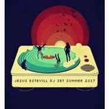 Jesus Estevill - Dj Set -  Summer 2017