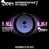 Thadboogie - BigPromo Hip Hop Show 7 - ITCH FM (07-SEP-2013)