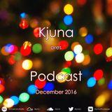 Kjuna pres Podcast (December 2016)