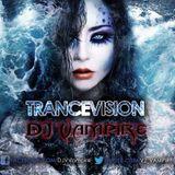 "DJ Vampire - TranceV""""Vision with #TranceFamily"