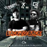 #BackToBack - Episode.06 // @DJBlighty x @DJG2UK // R&B, Hip Hop, Afro & Trap