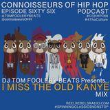 Connoisseurs Of Hip Hop Podcast Ep66 I Miss The Old Kanye