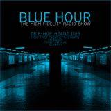 BLUE HOUR #23 - High Fidelity Radio Show, 03.05.2013