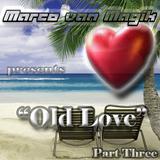 Marco van Magik presents Old Love (Part Three) On The Beach