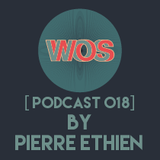 WOS Records - Podcast 018 by Pierre Ethien