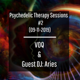 Psychedelic Therapy Sessions - #2 - with Aries and VOQ [Full-on/Psychedelic]