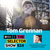 The Selector (Show 824 Ukrainian version) w/ Tom Grennan & Wayward