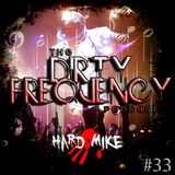 Hard Mike - Dirty Frequency Vol. 33