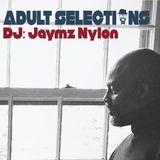 DJ Jaymz Nylon – Adult Selections #187
