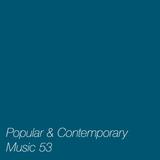 Popular & Contemporary Music LIII