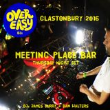Over Easy Live @ Glastonbury 2016 - Thursday Night - The Meeting Place Bar