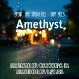 Amethyst - Speak The Truth 011 - November 2013 Podcast