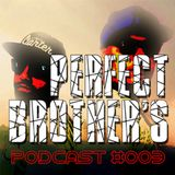 PERFECT BROTHER'S @ PODCAST_003 - 12 June 2014