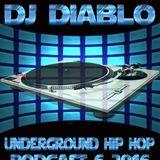 DJ Diablo Underground Hip Hop Podcast #6  2016