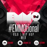 Dj Emmo Presents #EMMOtional RNB HIP HOP MIX nov 2016
