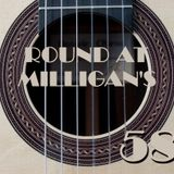 Round At Milligan's - Show 58 - 4th Feb 2013