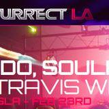 Resurrect LA - SoulKid & Travis West - Tag Set Live!