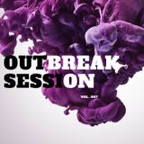 OUTBREAK SESSION VOL. 007