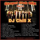 "Gospel House Mix 3 by ""DJ Chill X"""