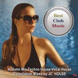 Best Club Music ♦ Autumn Mix Techno House Vocal House ♦ Compilation mixed by JC' HOUSE