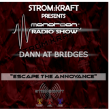 "Strom:Kraft radio presents: ""Escape the Annoyance"" mixed by Dann At Bridges (monotoon radio show)"