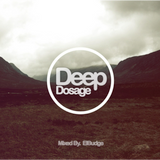 Deep Dosage - Mixed By ElBudge - [Week #002]