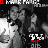 Give It Up For Lent 2015 Mix | DJ Mark Farge