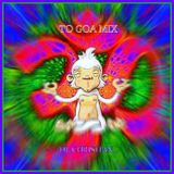 ˙·٠••●●●ૐ -- TO GOA MIX -- ૐ●●●••٠·˙