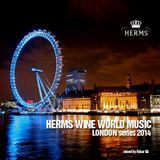 HERMS WINE WORLD MUSIC - LONDON SERIES 2014 - Mixed by Òskar Gb
