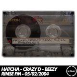 Hatcha, Crazy D & Beezy - Rinse FM - 05/02/2004