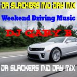 Da Slackers Mid Day Mix - Weekend Driving Music