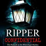 RIPPER CONFIDENTIAL -- TOM WESCOTT'S BRILLIANT RESEARCH MAKES FOR A GREAT BOOK AND CONVERSATION