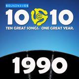 Soundwaves 10@10 #166: 1990