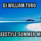 Dj William Toro-Freestyle Summer Mix