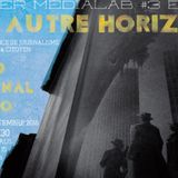 Altermedialab # 3 - Les migrations - Un autre horizon