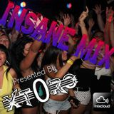 INSANE MIX! - DJ XT0RO