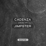 Cadenza Podcast | 078 - Jimpster (Source)