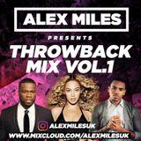 ALEX MILES PRESENTS THROWBACK MIX VOL.1   INSTAGRAM @ALEXMILESUK