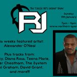 "RJ's ""Classic 80's Groove"" Show, Featured Artist: Alexander O'Neal, Sunday 11th January 2015"