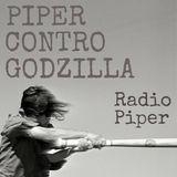 Piper Contro Godzilla - 14 Novembre 2017