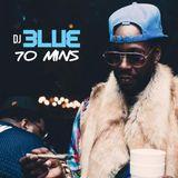 DJ BLUE 70 MINS JULY 4TH MIX